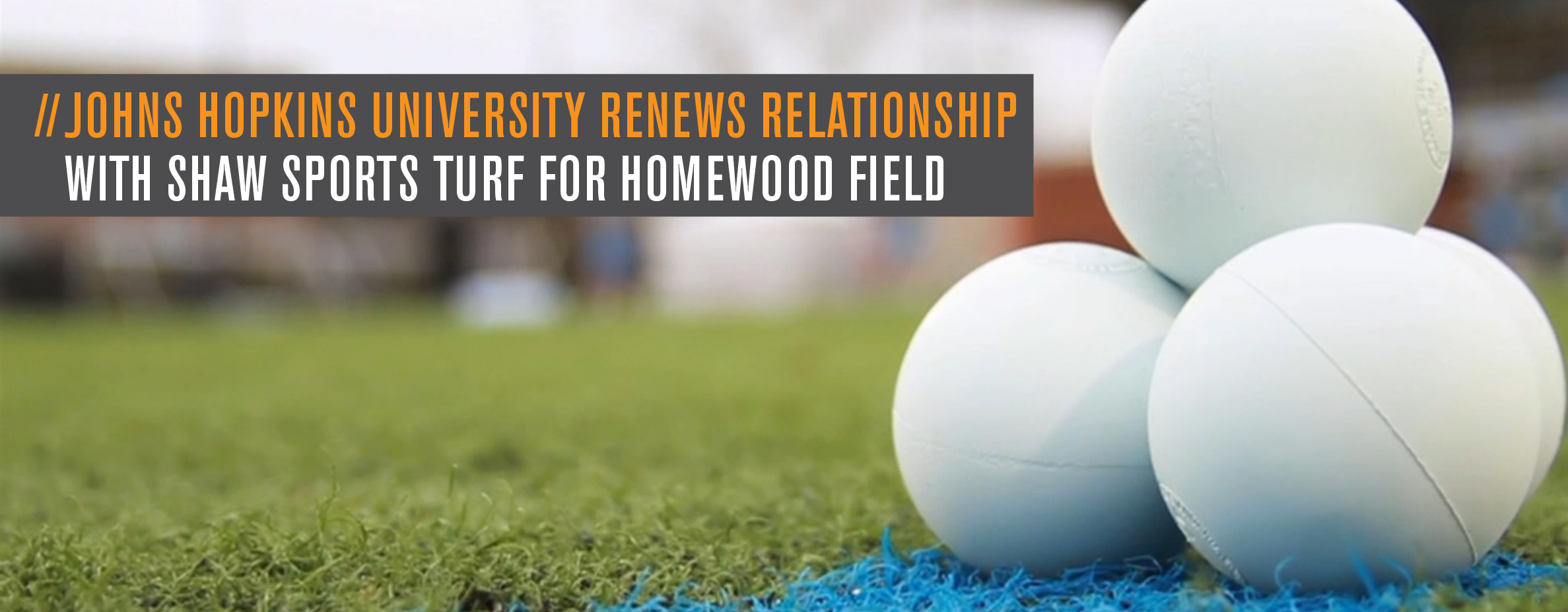 JOHNS HOPKINS UNIVERSITY RENEWS RELATIONSHIP WITH SHAW SPORTS TURF FOR HOMEWOOD FIELD Image