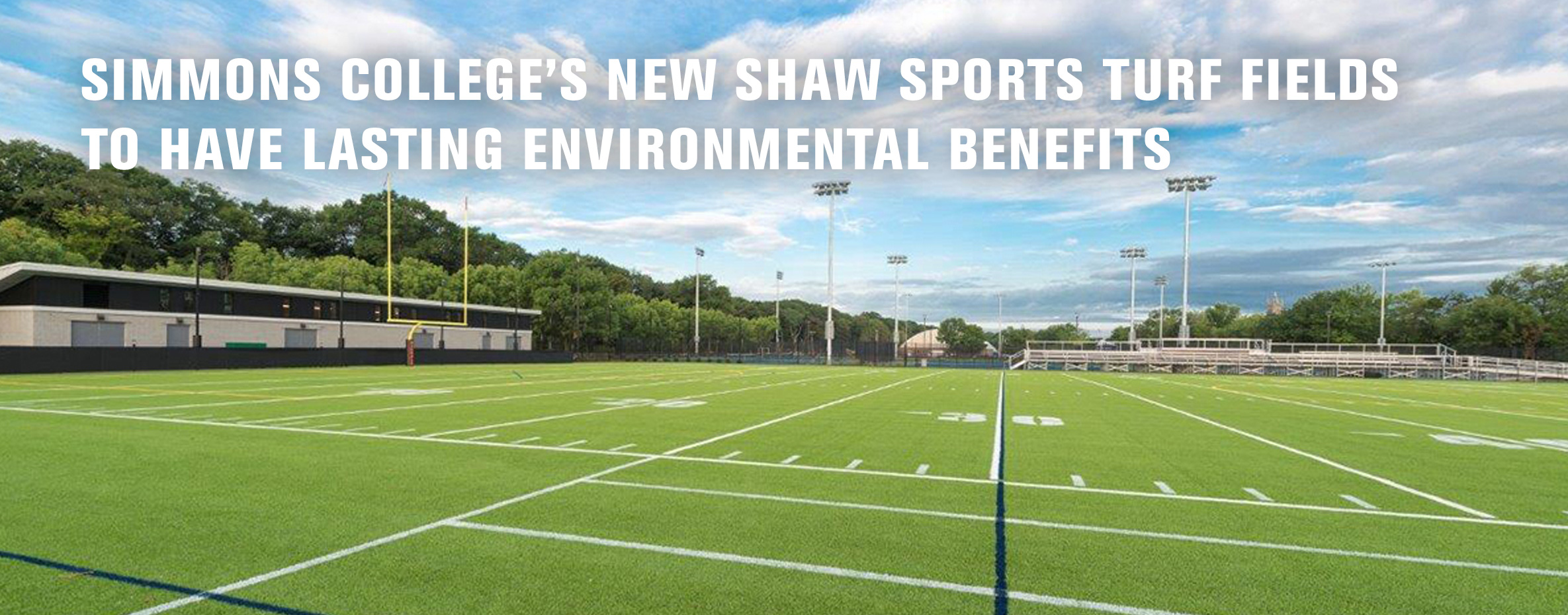 SIMMONS COLLEGE'S NEW SHAW SPORTS TURF FIELDS TO HAVE LASTING ENVIRONMENTAL BENEFITS Image